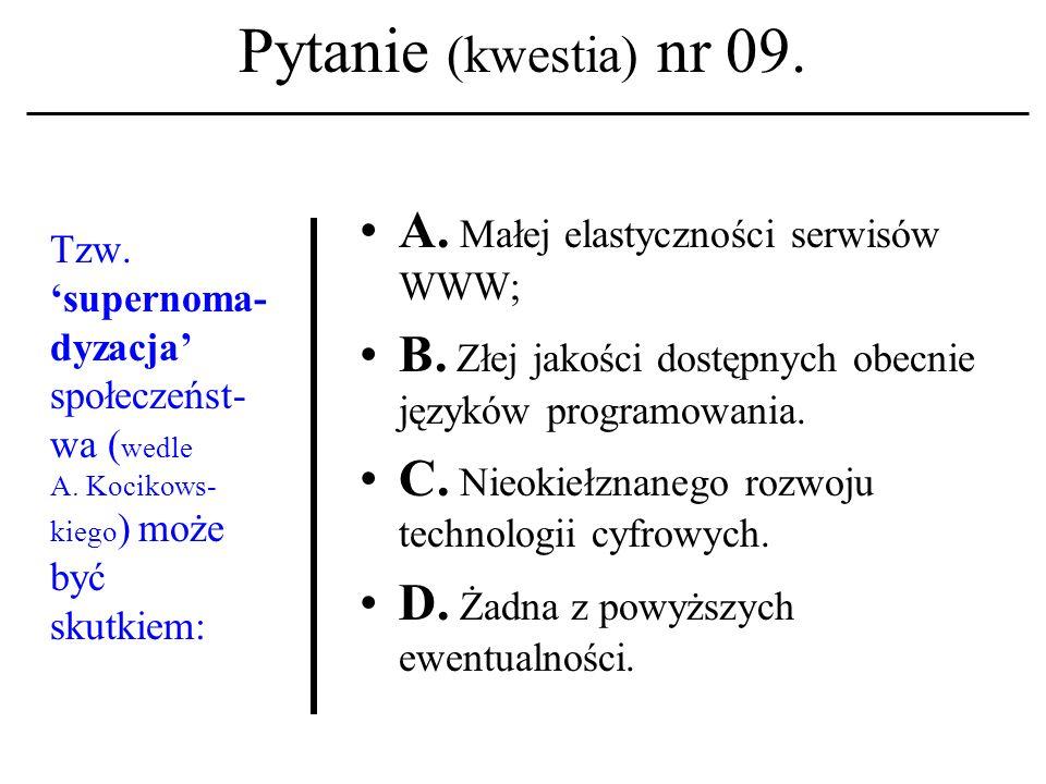 Pytanie (kwestia) nr 08. Zapis 1800 znaków (format *.txt) na nośniku cyfrowym wymaga przestrzeni (około): A. 200 kB B. 20 kB C. 2 kB D. Żadna z powyżs