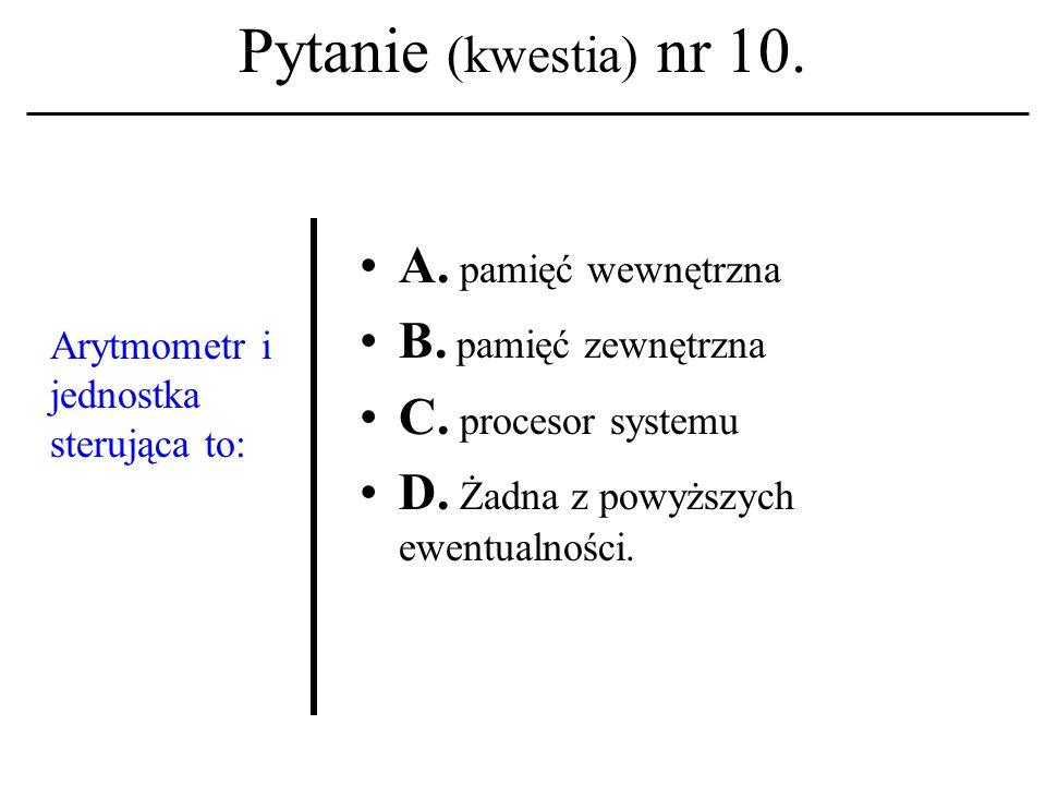 Pytanie (kwestia) nr 09. Tzw. supernoma- dyzacja społeczeńst- wa ( wedle A. Kocikows- kiego ) może być skutkiem: A. Małej elastyczności serwisów WWW;