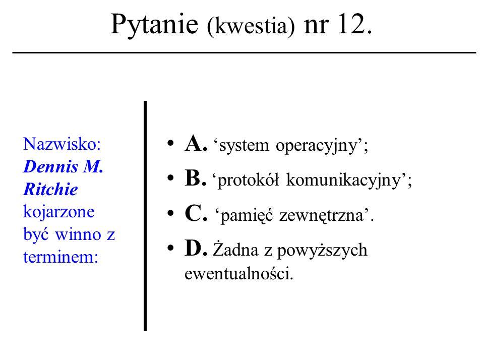 Pytanie (kwestia) nr 11.