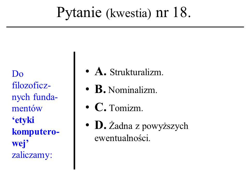 Pytanie (kwestia) nr 17. Sieć komputerowa A. To maszyna cyfrowa + system operacyjny; B. To maszyna cyfrowa + banki danych; C. To maszyna cyfrowa+syste