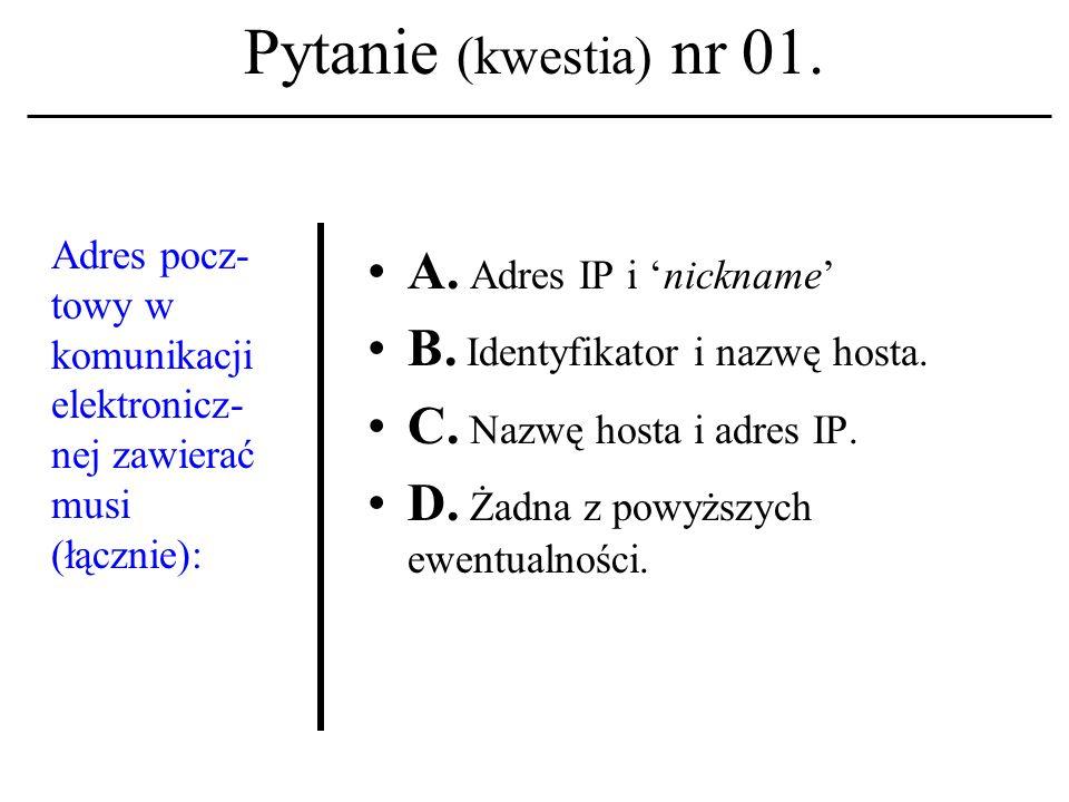 Pytanie (kwestia) nr 21.Terminkanał kojarzysz z usługa sieciową znaną z akronimu: A.