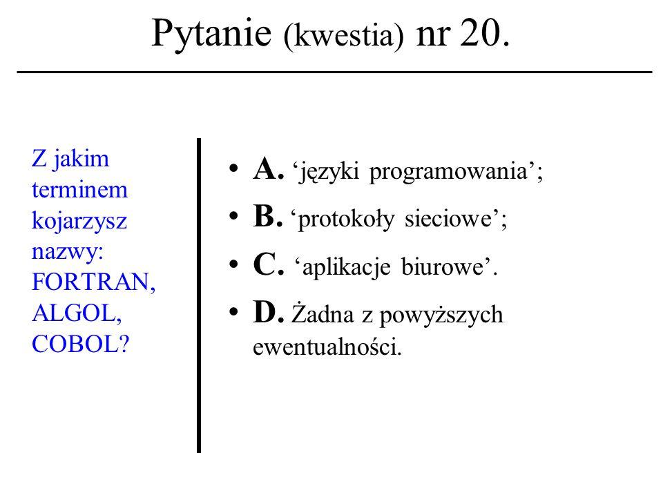 Pytanie (kwestia) nr 19. Pierwsze mikrokompu- tery pojawiły się w połowie: A. Lat 50 XX w. B. Lat 60 XX w. C. Lat 80 XX w. D. Żadna z powyższych ewent