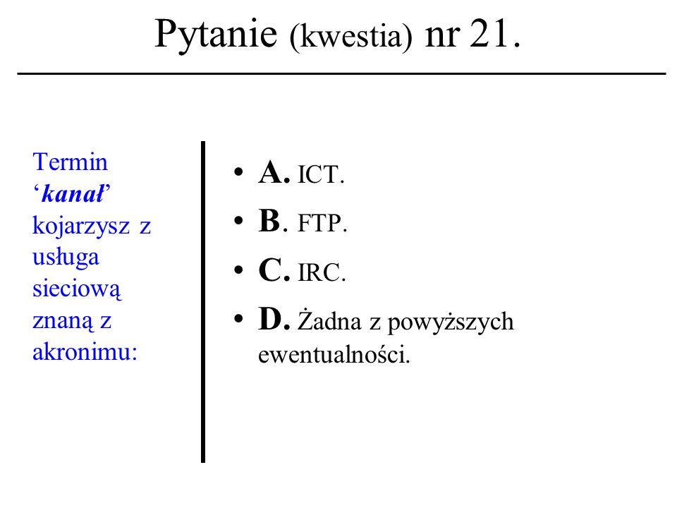 Pytanie (kwestia) nr 20. Z jakim terminem kojarzysz nazwy: FORTRAN, ALGOL, COBOL? A. języki programowania; B. protokoły sieciowe; C. aplikacje biurowe