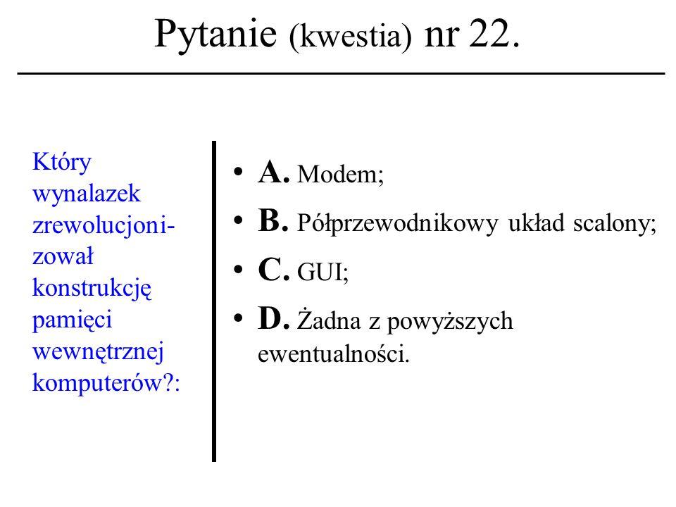 Pytanie (kwestia) nr 21. Terminkanał kojarzysz z usługa sieciową znaną z akronimu: A.