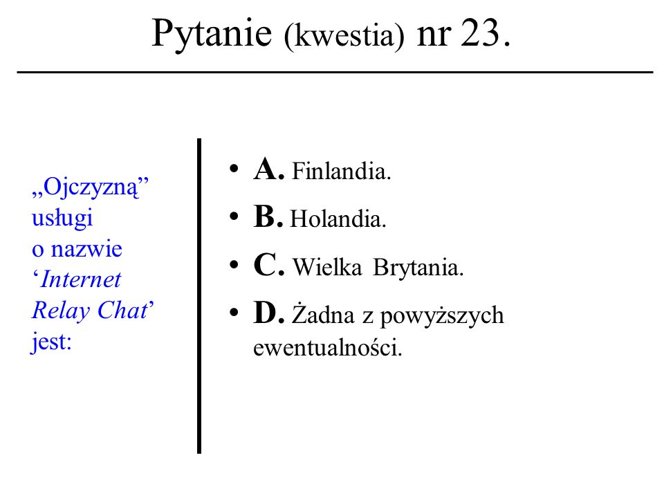 Pytanie (kwestia) nr 22.
