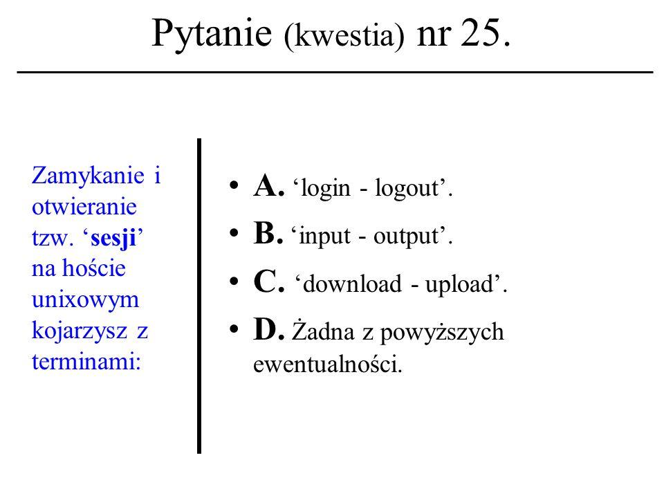 Pytanie (kwestia) nr 24. Jaka para pojęciowa kojarzona być winna z usługą o naz- wie telnet: A.