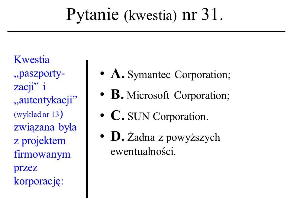 Pytanie (kwestia) nr 30. Akronim HTTP kojarzyć należy z terminem: A. architektura sieci. B. język programowania. C. protokół komunikacyjny. D. Żadna z