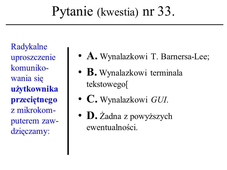 Pytanie (kwestia) nr 32. Nazwatelnet związana jest z terminem: A. sprzęt elektroniczny. B. systemy operacyjne. C. serwisy sieciowe. D. Żadna z powyższ