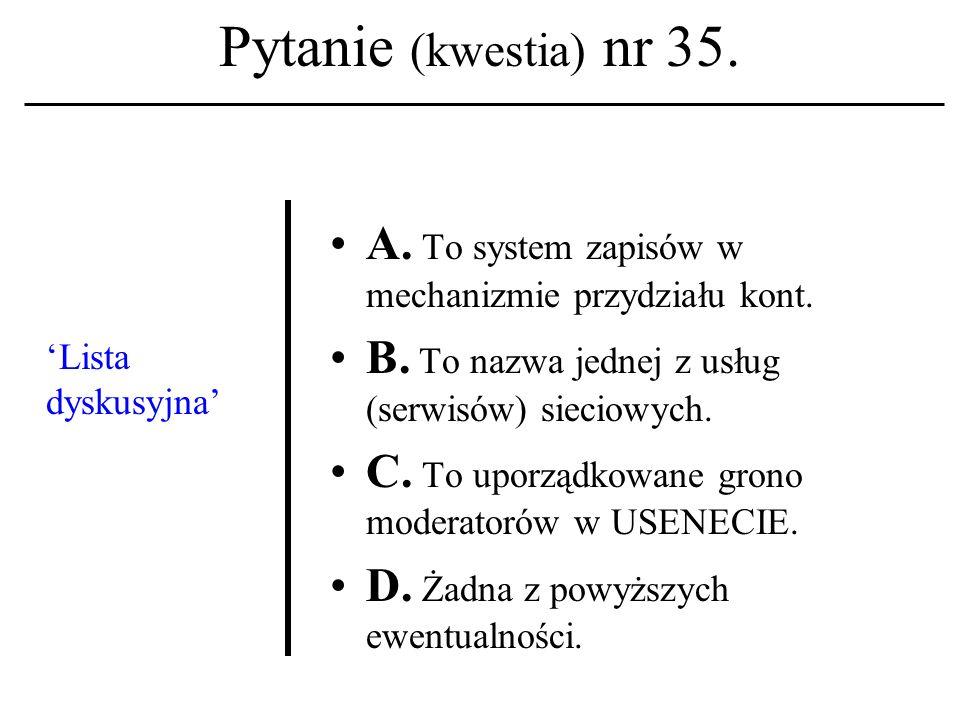 Pytanie (kwestia) nr 34. Kamienie milowe w rozwoju etyki kom- puterowej stawiali: A. N. Wiener, D. Parker, J. Weizen- baum. B. N. Wagner, D. Pesly, J.