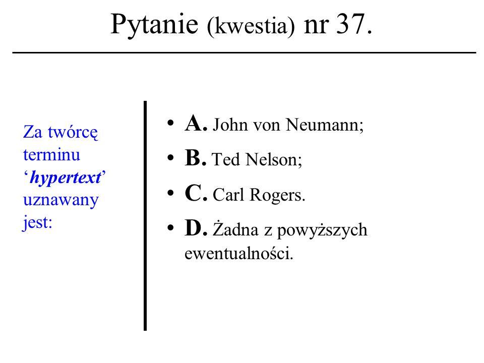 Pytanie (kwestia) nr 36. Nazwisko Eszter Hargittai należy kojarzyć z terminem: A. graficzny interfejs użytkownika; B. psychologia humanistyczna; C. po