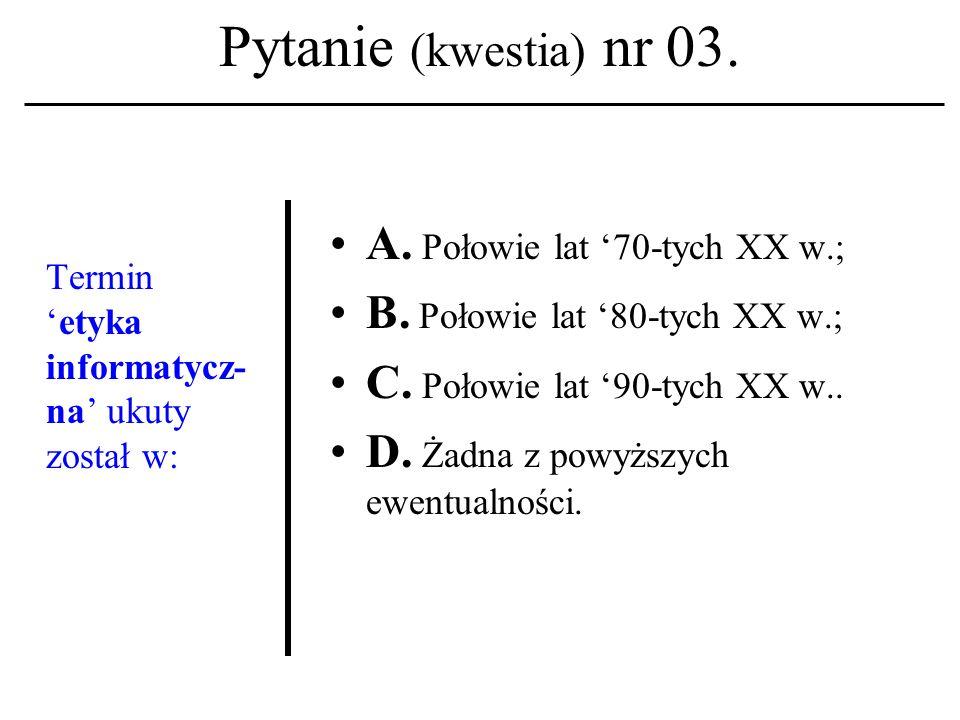 Pytanie (kwestia) nr 02. Dla jakiej części ludności Świata, cywilizacja Zachodu nie jest żadnym punktem odniesienia? (wedle Prof.. Baumana) A. 1/5 (je