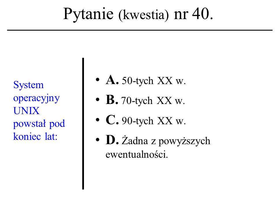 Pytanie (kwestia) nr 39. Termin:grupa dyskusyjna kojarzony być winien z nazwą (ew. akronimem): A. ARPANET; B. NSFNET; C. TELNET. D. Żadna z powyższych