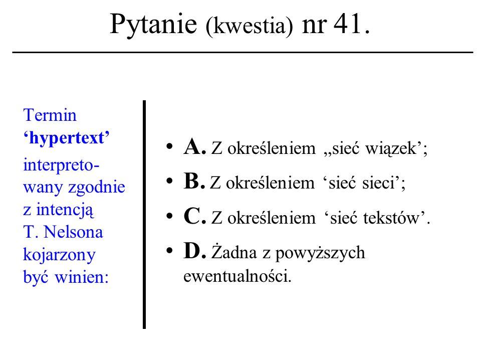 Pytanie (kwestia) nr 40. System operacyjny UNIX powstał pod koniec lat: A. 50-tych XX w. B. 70-tych XX w. C. 90-tych XX w. D. Żadna z powyższych ewent