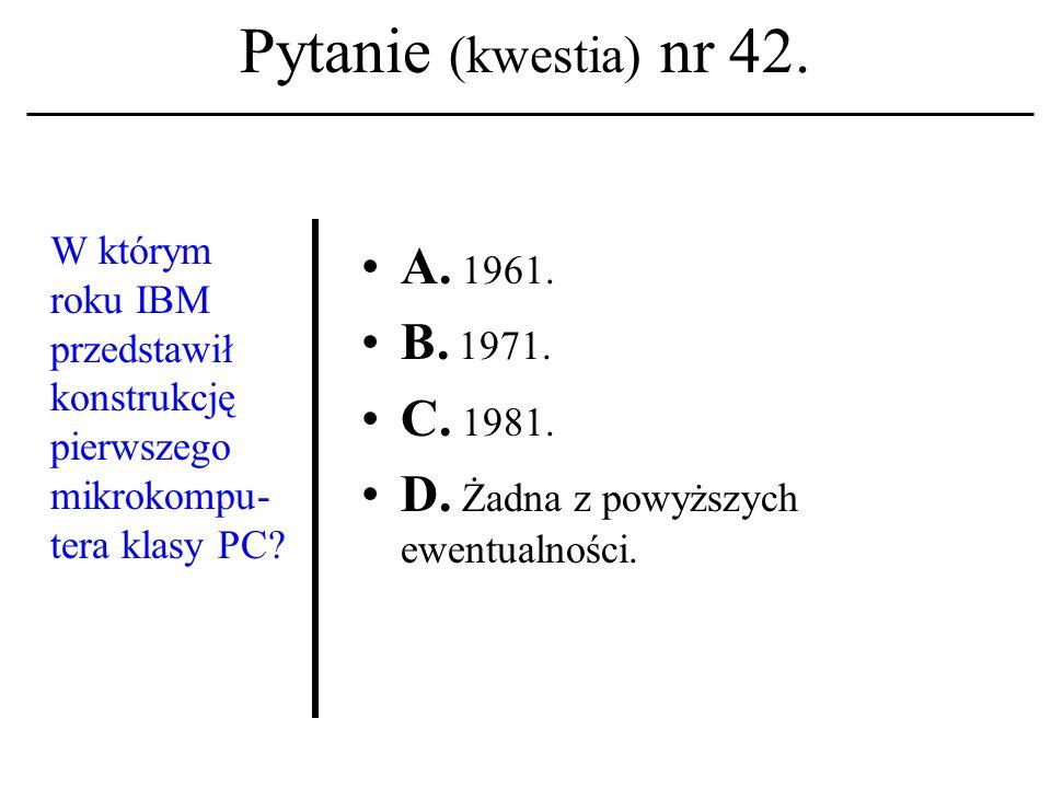 Pytanie (kwestia) nr 41. Termin hypertext interpreto- wany zgodnie z intencją T. Nelsona kojarzony być winien: A. Z określeniem sieć wiązek; B. Z okre