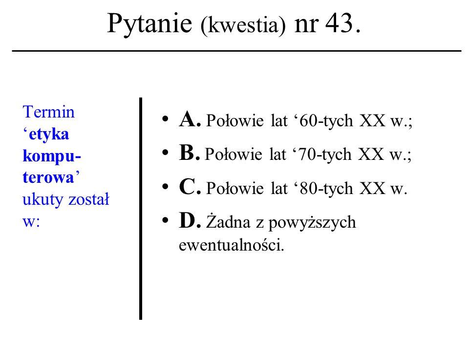 Pytanie (kwestia) nr 42.