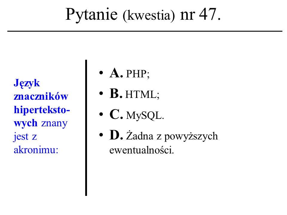 Pytanie (kwestia) nr 46. Nazwisko Walter Maner kojarzysz z: A. Określeniemsieć tekstów; B. Powstaniem UNIXa; C. Terminem etyka komputerowa. D. Żadna z