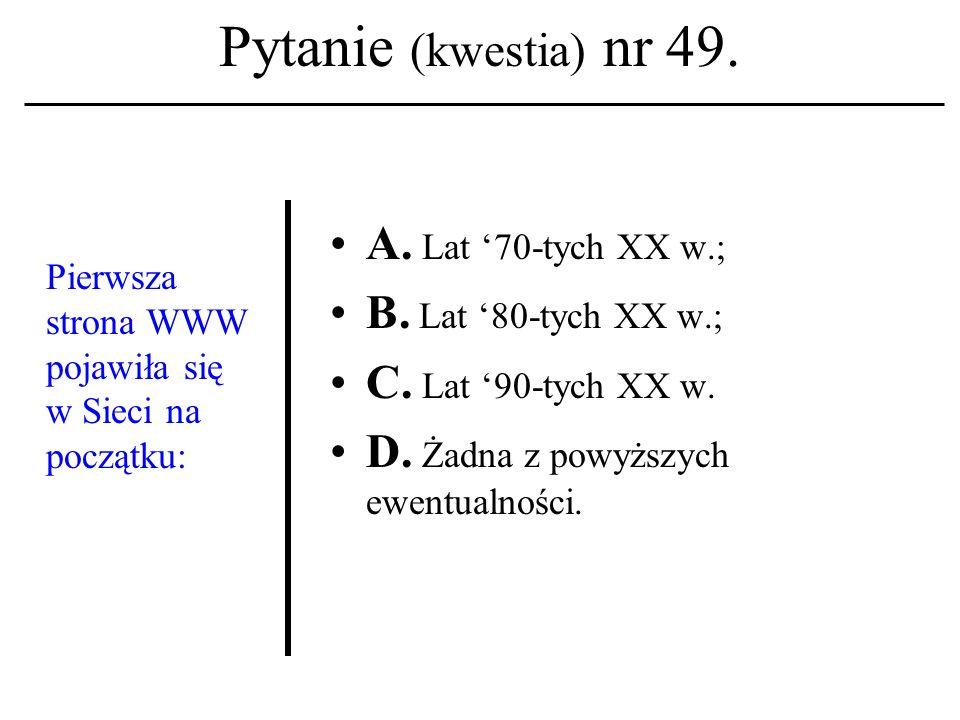 Pytanie (kwestia) nr 48. Jaki program komputerowy odpowiada za dynamiczny rozdział zasobów systemu informatycz- nego?: A. Skype; B. kompilator; C. sys