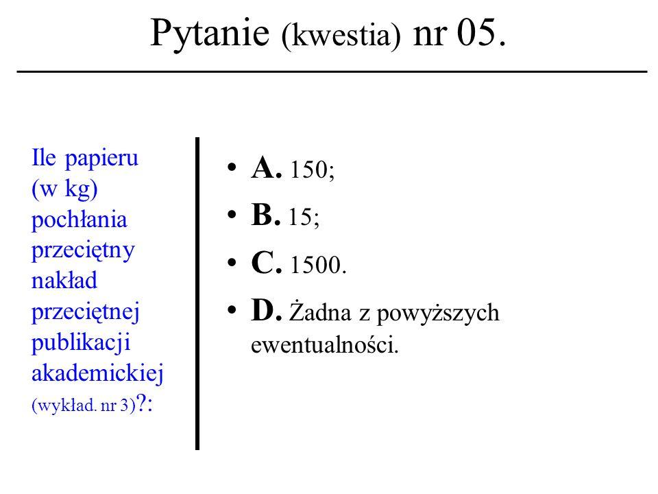 Pytanie (kwestia) nr 15.