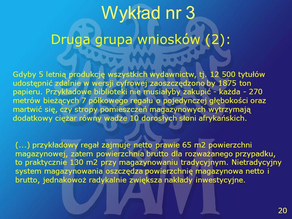 20 Wykład nr 3 Druga grupa wniosków (2): Gdyby 5 letnią produkcję wszystkich wydawnictw, tj.