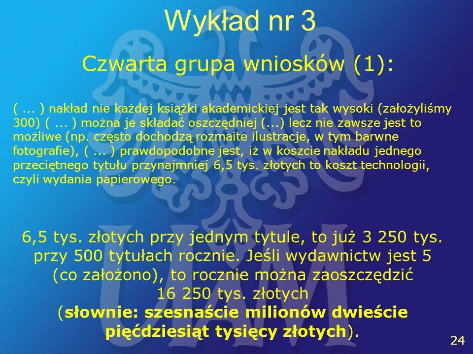 24 Wykład nr 3 Czwarta grupa wniosków (1): (...