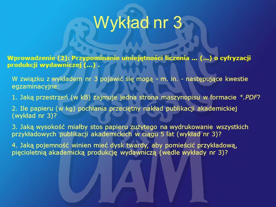 34 Wykład nr 3 W związku z wykładem nr 3 pojawić się mogą - m.