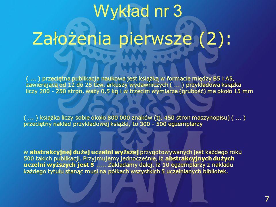 7 7 Wykład nr 3 Założenia pierwsze (2): (...