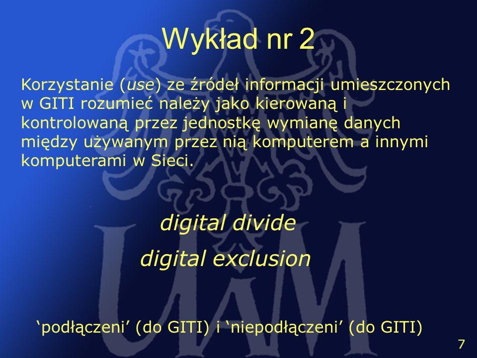 8 8 Wykład nr 2 cyfrowe wykluczenie pierwszego rodzaju (poziomu) cyfrowe wykluczenie drugiego rodzaju (poziomu) drugi poziom podziału cyfrowego