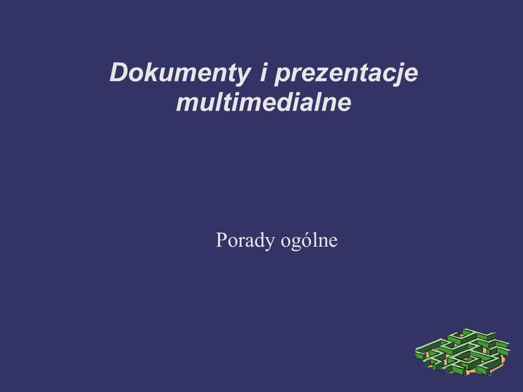 Dokumenty i prezentacje multimedialne Porady ogólne