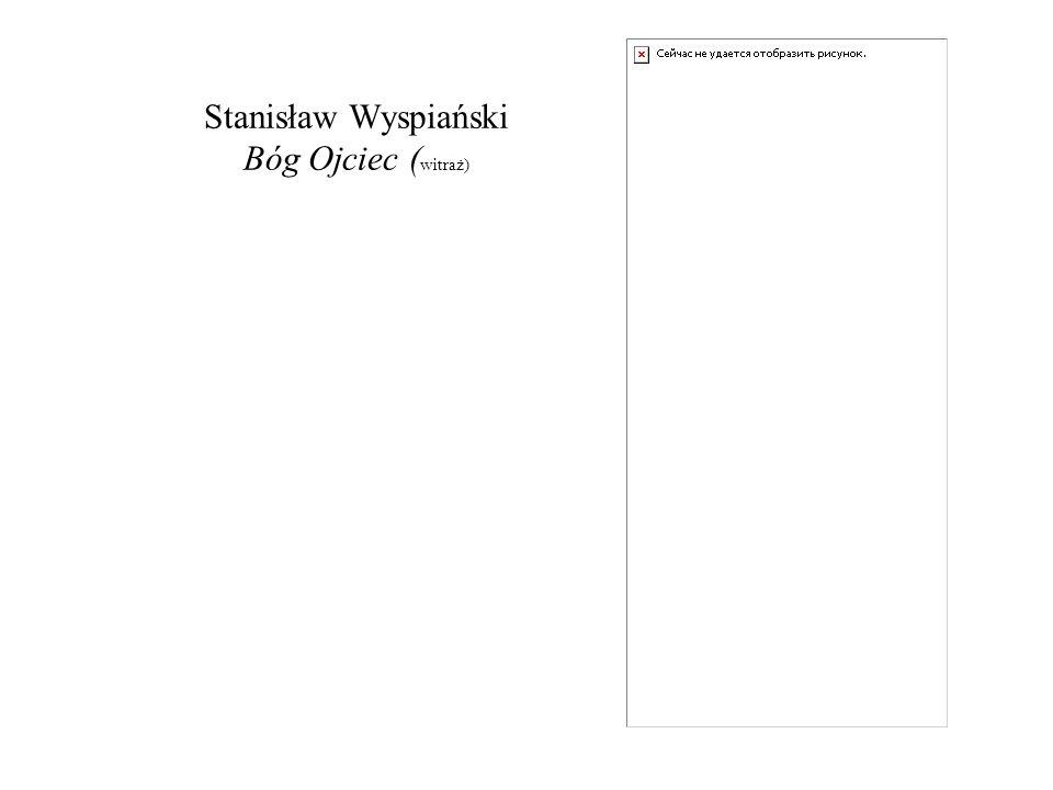 Stanisław Wyspiański Bóg Ojciec ( witraż)