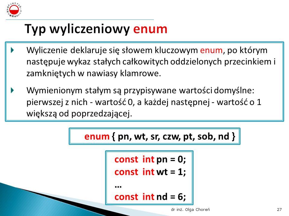 Wyliczenie deklaruje się słowem kluczowym enum, po którym następuje wykaz stałych całkowitych oddzielonych przecinkiem i zamkniętych w nawiasy klamrow