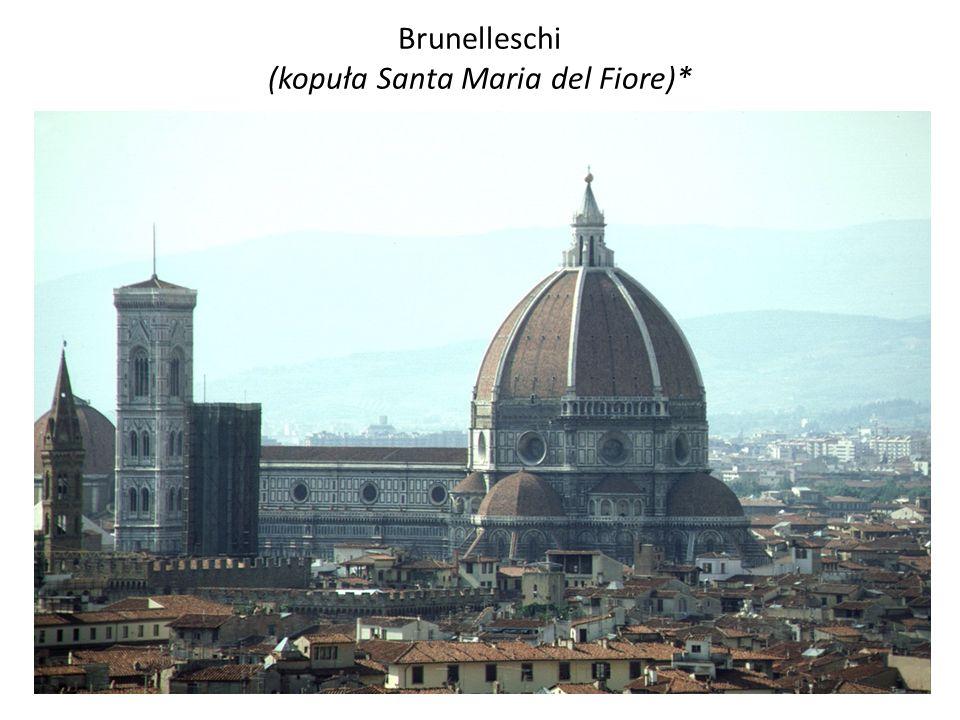 Brunelleschi (kopuła Santa Maria del Fiore)*