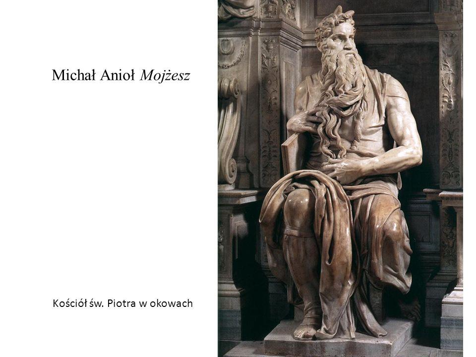 Michał Anioł Mojżesz Kościół św. Piotra w okowach