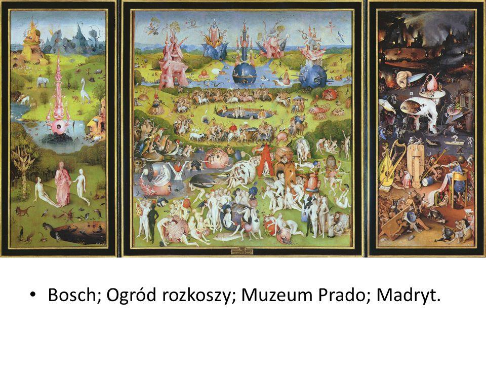 Bosch; Ogród rozkoszy; Muzeum Prado; Madryt.