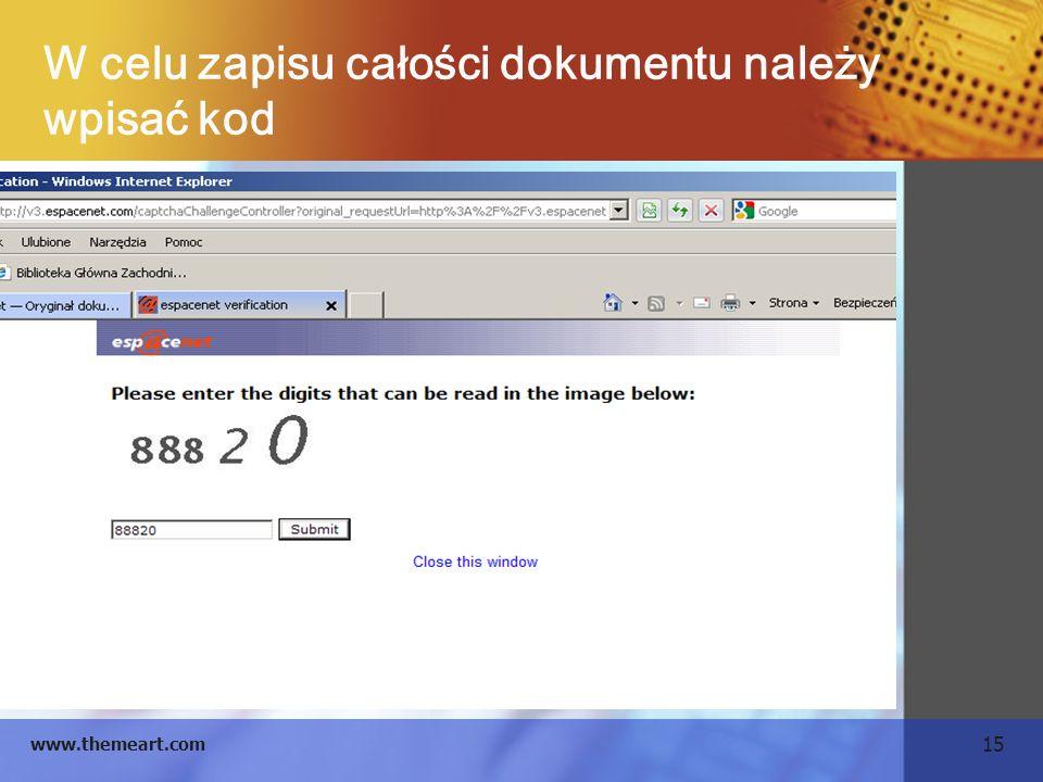 15 www.themeart.com W celu zapisu całości dokumentu należy wpisać kod