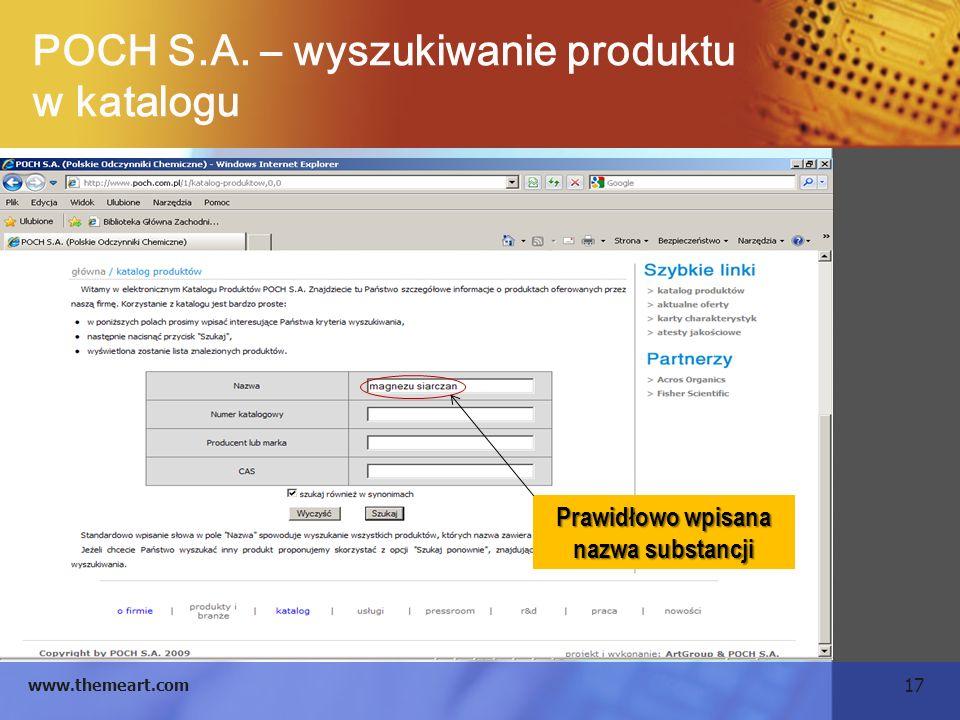17 www.themeart.com POCH S.A. – wyszukiwanie produktu w katalogu Prawidłowo wpisana nazwa substancji