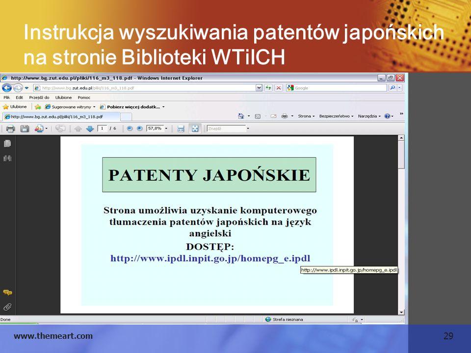 29 www.themeart.com Instrukcja wyszukiwania patentów japońskich na stronie Biblioteki WTiICH