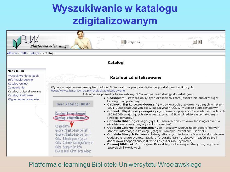 Wyszukiwanie w katalogu zdigitalizowanym Platforma e-learningu Biblioteki Uniwersytetu Wrocławskiego