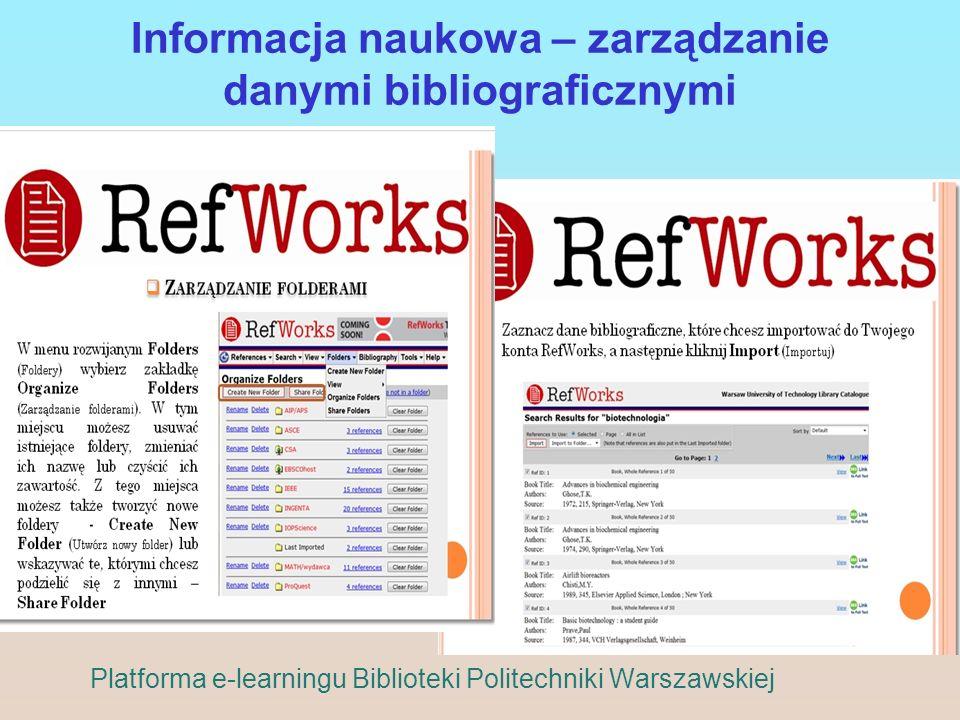Informacja naukowa – zarządzanie danymi bibliograficznymi Platforma e-learningu Biblioteki Politechniki Warszawskiej