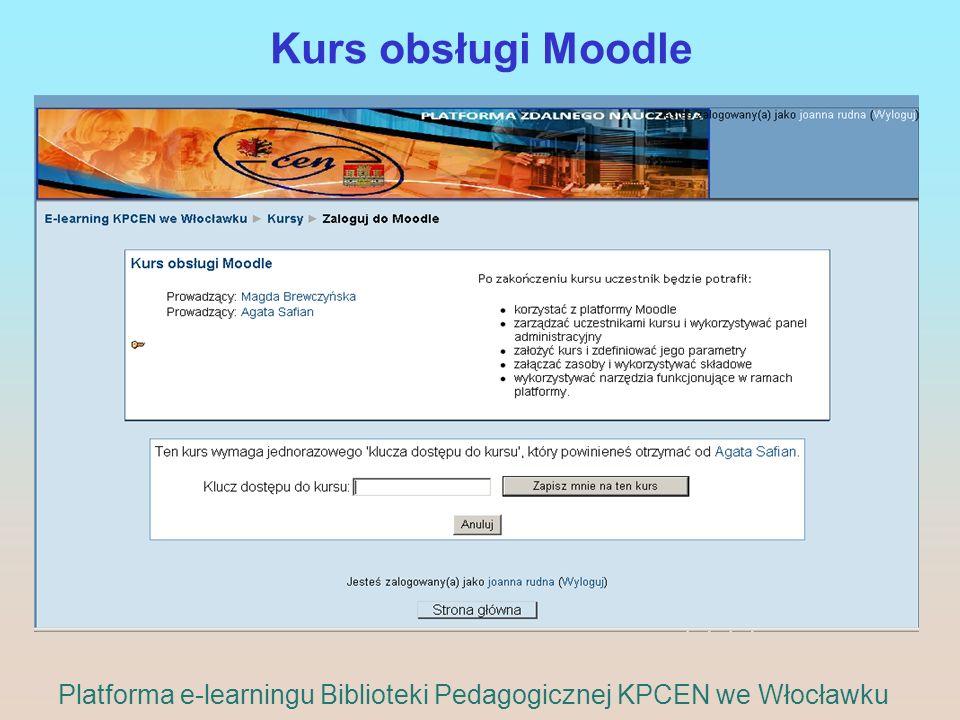 Kurs obsługi Moodle Platforma e-learningu Biblioteki Pedagogicznej KPCEN we Włocławku