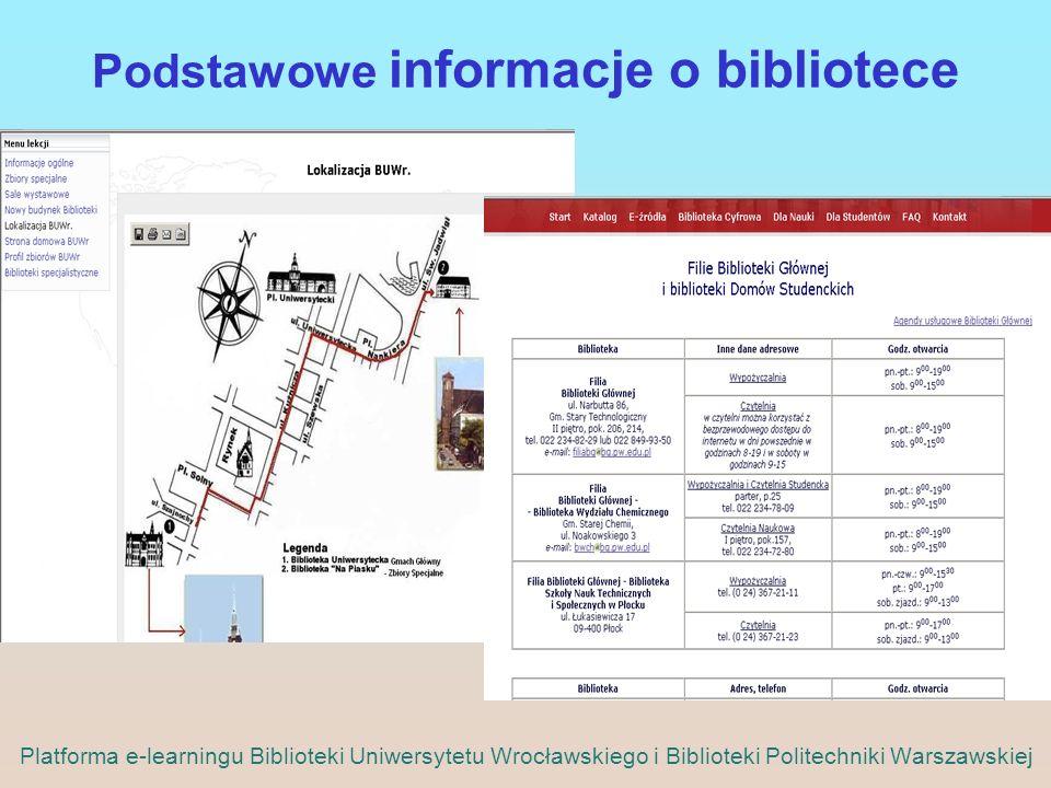 Podstawowe informacje o bibliotece Platforma e-learningu Biblioteki Uniwersytetu Wrocławskiego i Biblioteki Politechniki Warszawskiej
