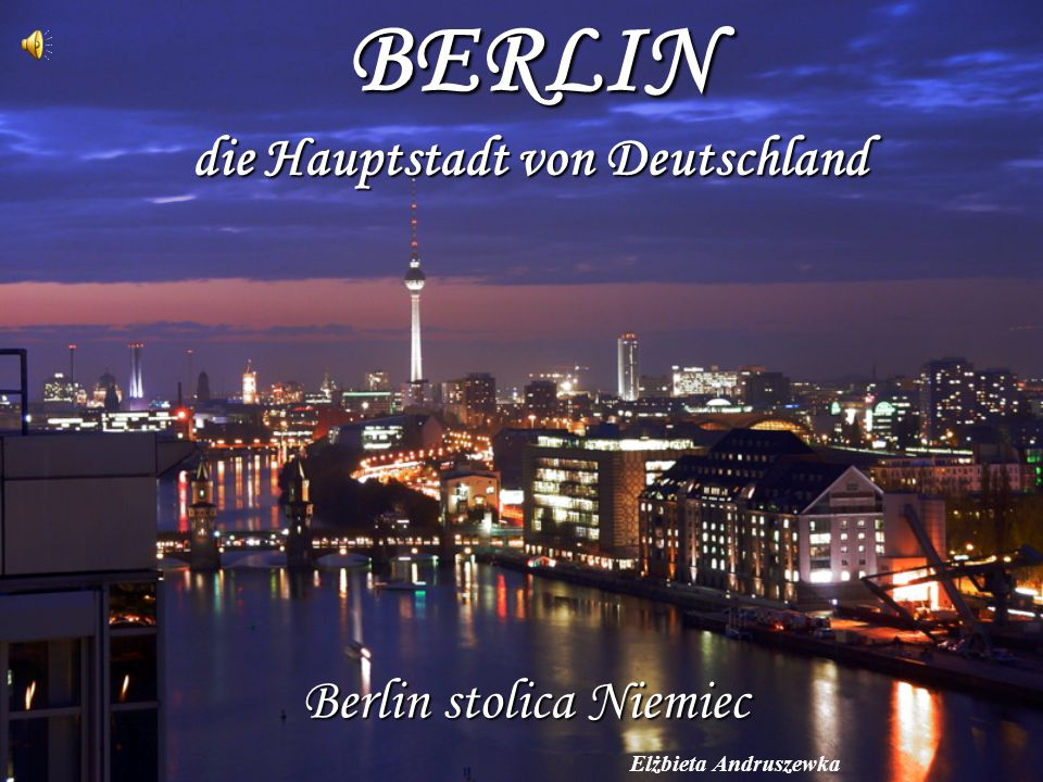 BERLIN die Hauptstadt von Deutschland Berlin stolica Niemiec Elżbieta Andruszewka