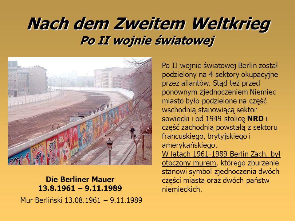 Nach dem Zweitem Weltkrieg Po II wojnie światowej Berlin został podzielony na 4 sektory okupacyjne przez aliantów. Stąd też przed ponownym zjednoczeni