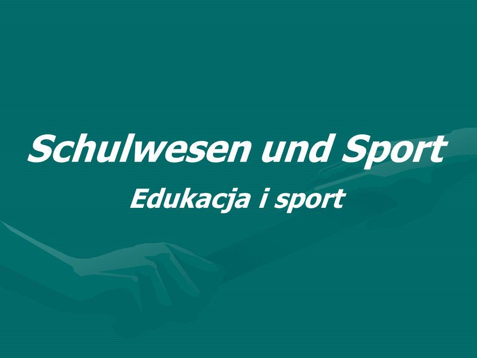 Schulwesen und Sport Edukacja i sport