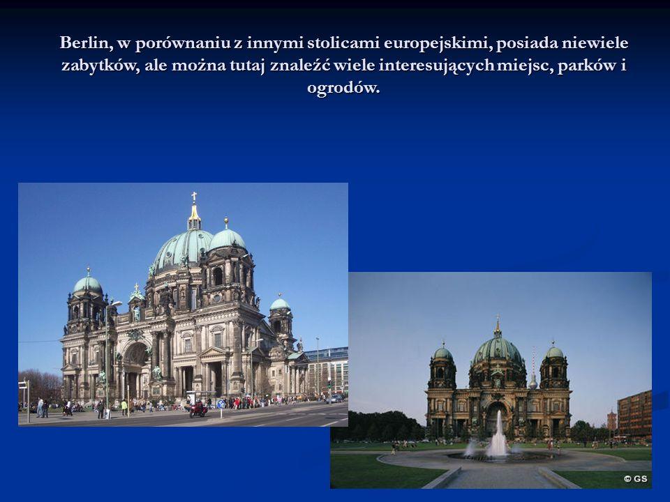 Berlin, w porównaniu z innymi stolicami europejskimi, posiada niewiele zabytków, ale można tutaj znaleźć wiele interesujących miejsc, parków i ogrodów