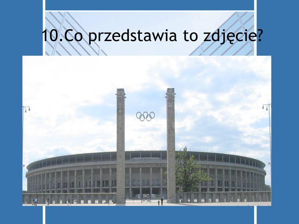 10.Co przedstawia to zdjęcie? a)Basen b) Ogród botaniczny c) Muzeum sportu d) Stadion olimpijski