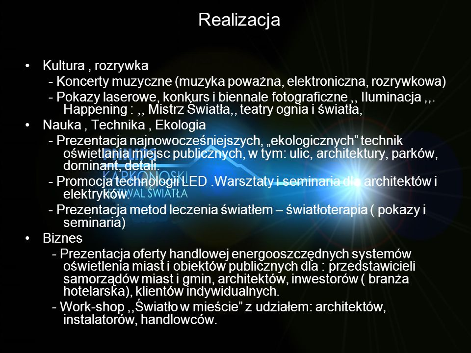 Realizacja Kultura, rozrywka - Koncerty muzyczne (muzyka poważna, elektroniczna, rozrywkowa) - Pokazy laserowe, konkurs i biennale fotograficzne,, Ilu