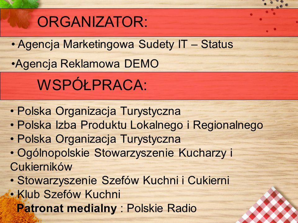 ORGANIZATOR: Agencja Marketingowa Sudety IT – Status Agencja Reklamowa DEMO WSPÓŁPRACA: Polska Organizacja Turystyczna Polska Izba Produktu Lokalnego