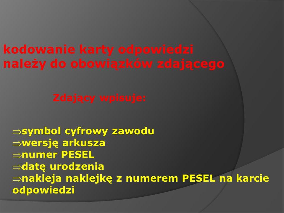 symbol cyfrowy zawodu wersję arkusza numer PESEL datę urodzenia nakleja naklejkę z numerem PESEL na karcie odpowiedzi kodowanie karty odpowiedzi należ