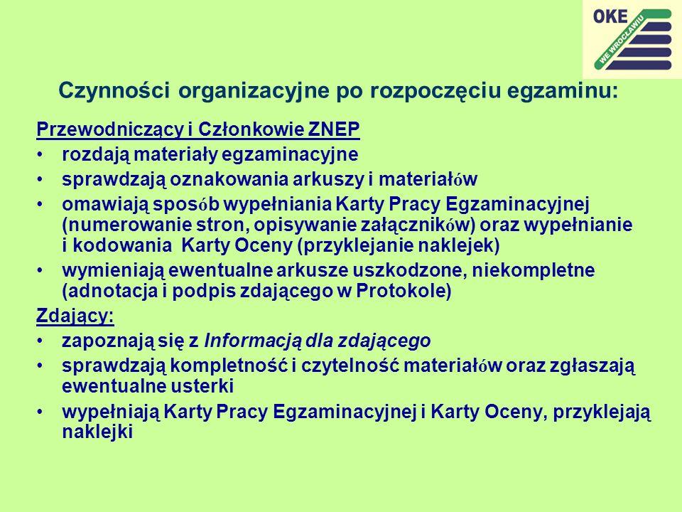 Czynności organizacyjne po rozpoczęciu egzaminu: Przewodniczący i Członkowie ZNEP rozdają materiały egzaminacyjne sprawdzają oznakowania arkuszy i mat