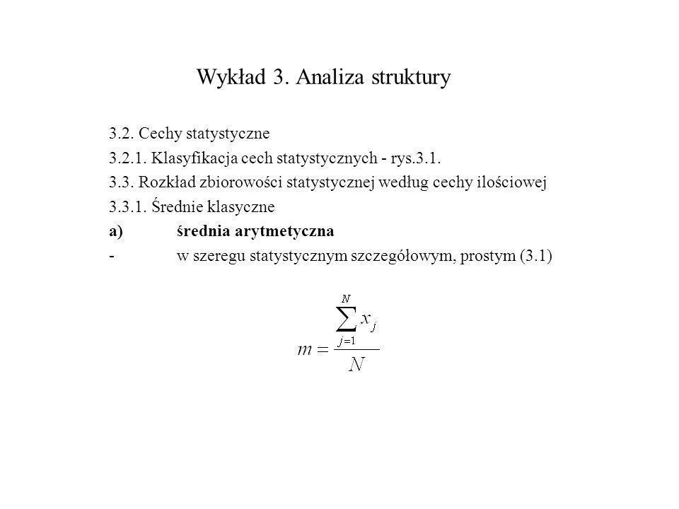 3.2. Cechy statystyczne 3.2.1. Klasyfikacja cech statystycznych - rys.3.1. 3.3. Rozkład zbiorowości statystycznej według cechy ilościowej 3.3.1. Średn